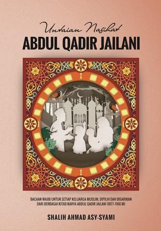 Untaian Nasihat Abdul Qadir Jailani (Untaian Nasihat, #3) Shalih Ahmad asy-Syami