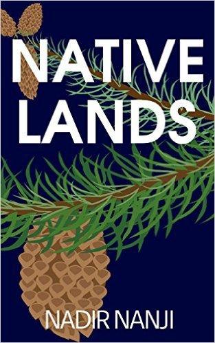 Native Lands  by  Nadir Nanji