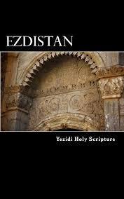 Ezdistan: Yezidi Holy Scripture Yezidi Ezdistan Movement
