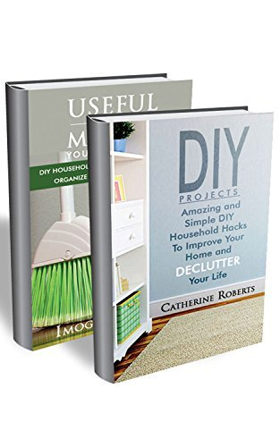 Amazing and Simple DIY Household Hacks BOX SET 2 IN 1: Improve Your Home and Declutter Your Life With More Than 100 Useful Household Hacks!:  by  Imogen Averill