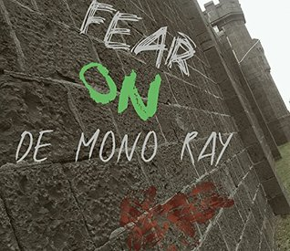 Fear On De Mono Ray Dave_Adrain Mathhews