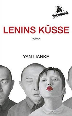 Lenins Küsse  by  Yan Lianke