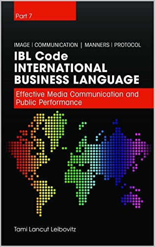 IBL Code - Effective Media Communication and Public Performance: essentials of business communication (International Business Language Book 7)  by  Tami Lancut Leibovitz