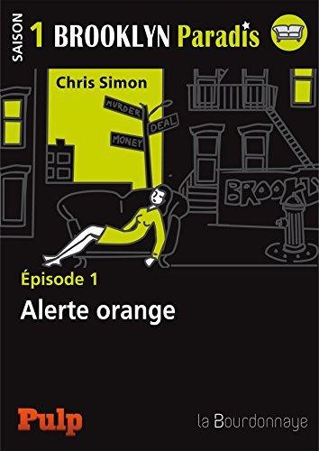 Épisode 1 : Alerte Orange: Brooklyn Paradis : Saison 1 - Épisode 1  by  Chris Simon