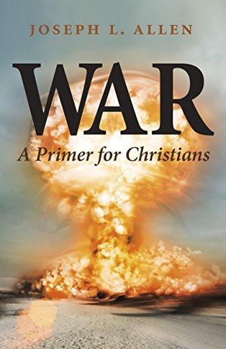 War: A Primer for Christians  by  Joseph L. Allen
