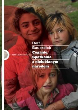 Cyganie. Spotkania z nielubianym narodem  by  Rolf Bauerdick