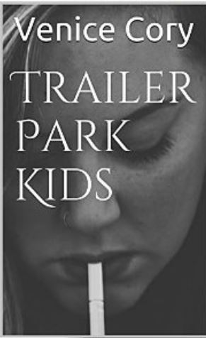 Trailer Park Kids  by  Venice Cory