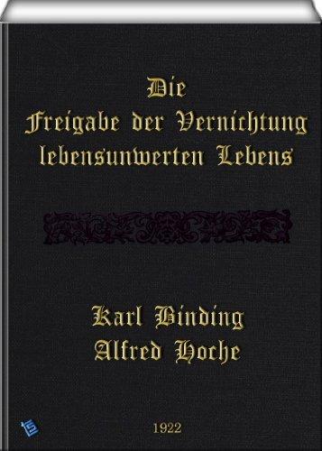 Die Freigabe der Vernichtung lebensunwerten Lebens  by  Karl Binding