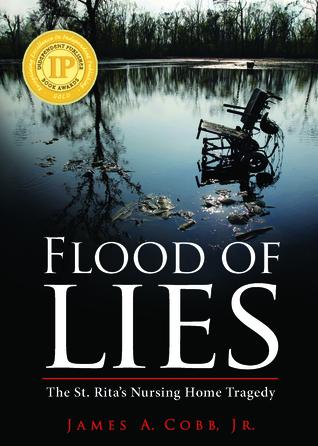 Flood of Lies: The St. Ritas Nursing Home Tragedy James A. Cobb Jr.