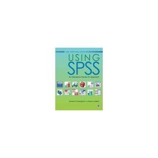 Using SPSS: An Interactive Hands-On Approach James B. Cunningham