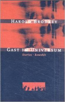 Gast im Universum. Stories. Harold Brodkey