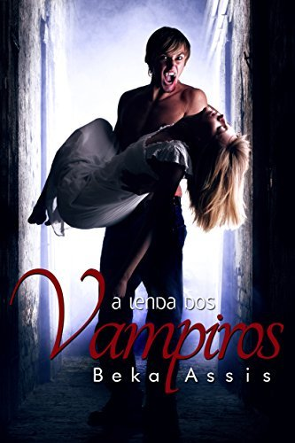 A Lenda dos Vampiros  by  Beka Assis