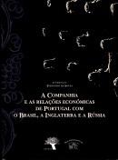 A Companhia e as Relações Económicas de Portugal com o Brasil, a Inglaterra e a Rússia  by  Fernando de Sousa