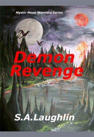 Demon Revenge (Mystic Moon Warriors Book 3)  by  S. A. Laughlin