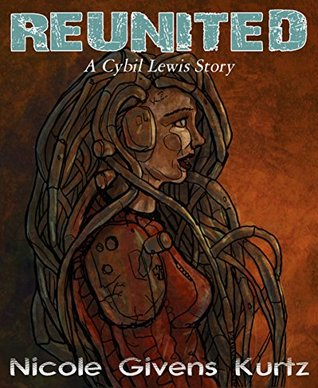 Reunited: A Cybil Lewis Story (The Cybil Lewis Series Book 4)  by  Nicole Givens Kurtz
