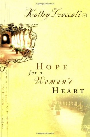 Hope For a Womans Heart  by  Kathy Troccoli