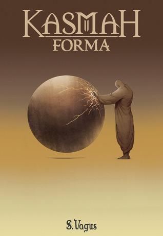 Kasmah Forma  by  S. Vagus