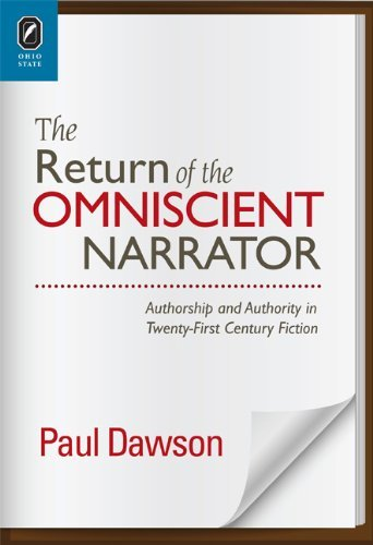 The Return of the Omniscient Narrator: Authorship and Authority in Twenty-First Century Fiction Paul Dawson