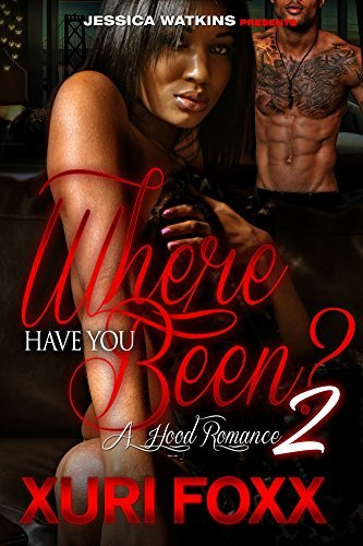 Where Have You Been 2: Trinitys Story  by  Xuri Foxx