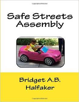 Safe Streets Assembly Bridget A.B. Halfaker