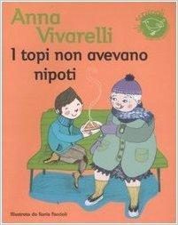 I topi non avevano nipoti Anna Vivarelli