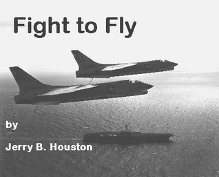 Fight to Fly  by  Jerry B. Houston