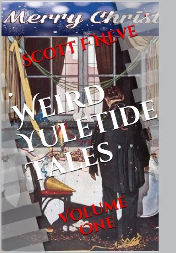 Weird Yuletide Tales Scott F. Neve