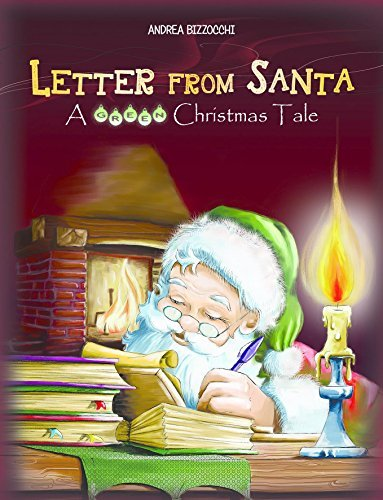 Letter From Santa. A Green Christmas Tale  by  Andrea Bizzocchi