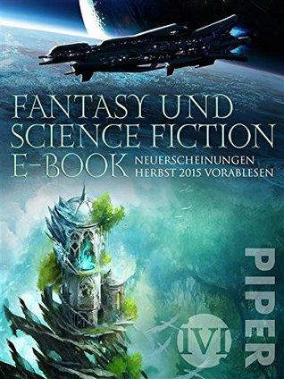 Fantasy und Science Fiction ebook - kostenlos: Neuerscheinungen Herbst 2015 vorablesen (Fantasy Preview 4)  by  Piper Verlag