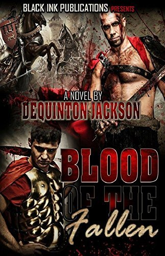 Blood Of The Fallen  by  DeQuinton Jackson