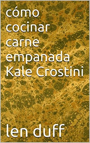 cómo cocinar carne empanada Kale Crostini Sandra Lopez