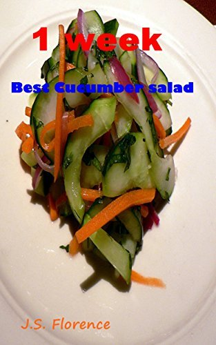 Cooking book : 1 week Best Cucumber salad J.S. Florence