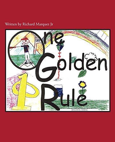 One Golden Rule  by  Richard Marquez Jr