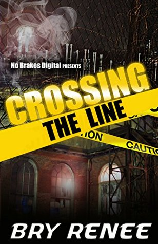 Crossing The Line Part 1  by  Bry Renee