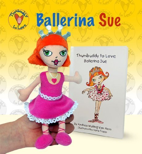 Thumbuddy To Love: Ballerina Sue  by  Andrea Wulfing Van Ness