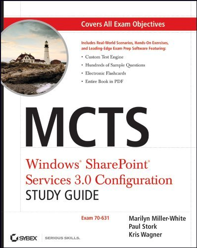 MCTS Windows SharePoint Services 3.0 Configuration Study Guide: Exam 70-631 Marilyn Miller-White