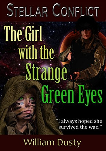 The Girl with the Strange Green Eyes (Stellar Conflict Book 4) William Dusty