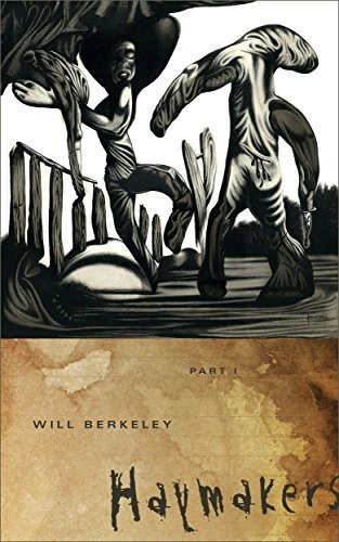 HAYMAKERS: PART I  by  Will Berkeley