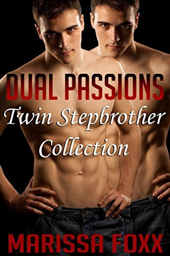 Dual Passions: Twin Stepbrother Collection  by  Marissa Foxx