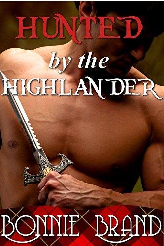 Hunted the Highlander: Scottish Historical Fertile Erotica by Bonnie Brand