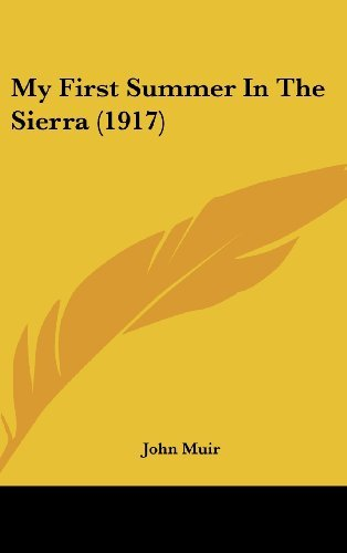 My First Summer In The Sierra (1917) John Muir