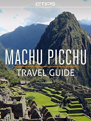 Machu Picchu Travel Guide  by  eTips LTD