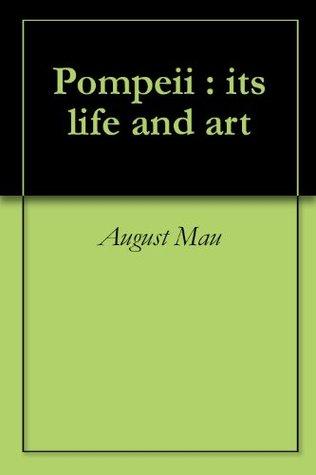 Pompeii, Its Life And Art August Mau
