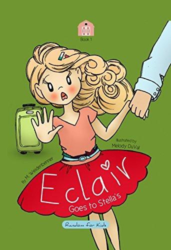 Éclair Goes to Stella's (Eclair Book 1)  by  M. Weidenbenner