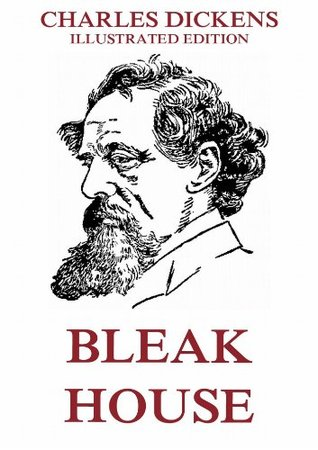 Bleak House: Extended Annotated & Illustrated Edition Charles Dickens