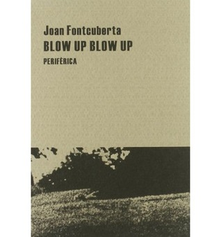 Blow up Blow up Joan Fontcuberta