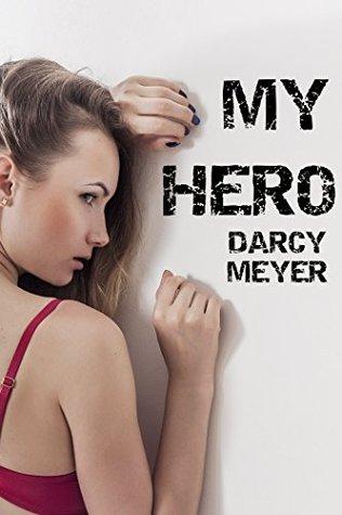 My Hero Darcy Meyer