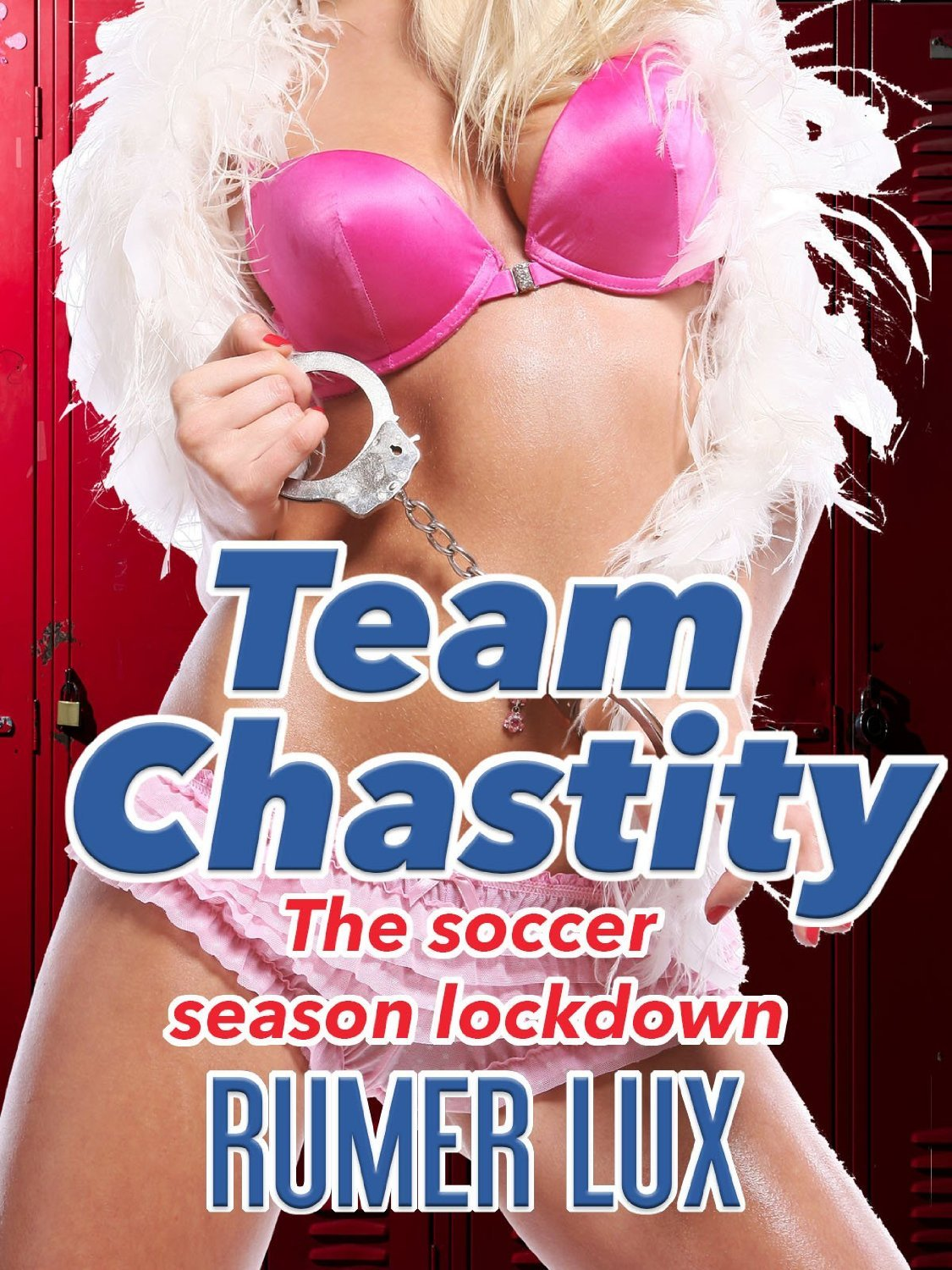 Team Chastity: The Soccer Season Lockdown  by  Rumer Lux