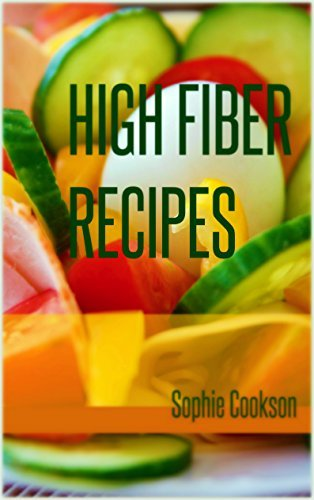 High Fiber Recipes  by  Sophie Cookson