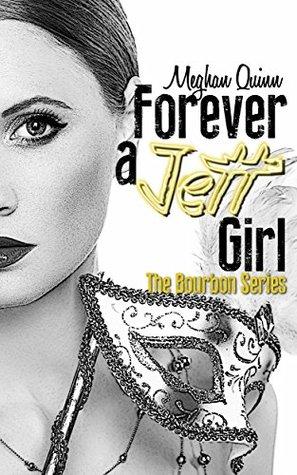 Forever a Jett Girl (Bourbon, #3)  by  Meghan Quinn